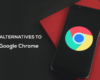 7 Great Alternatives to Chrome