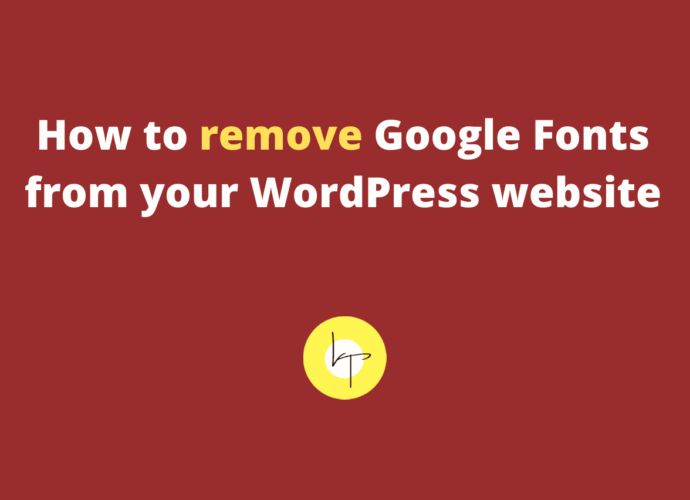How to remove Google Fonts from your WordPress website